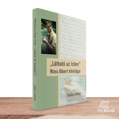 """""""Látható az Isten"""" Wass Albert hitvilága"""